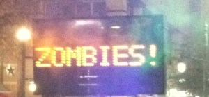 Electronic sign saying Zombies!